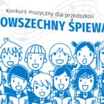 """Konkurs muzyczny dla przedszkoli: """"Spis Powszechny Śpiewająco"""""""